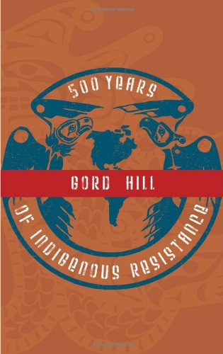 500 Years of Indigenous Resistance [Gord Hill]