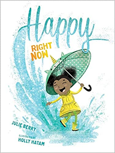 Happy Right Now [Julie Berry]