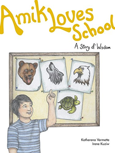 Amik Loves School: A Story of Wisdom [Katherena Vermette]