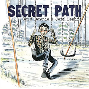 Secret Path [Gord Downie and Jeff Lemire]