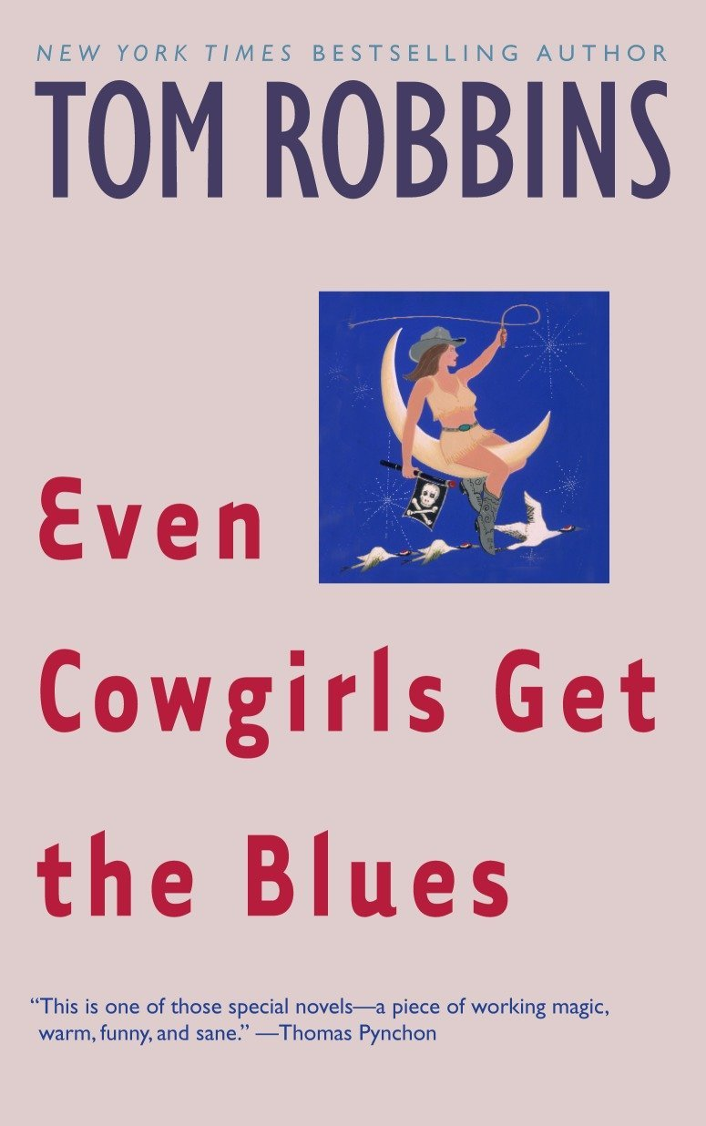 Even Cowgirls Get The Blues [Tom Robbins]