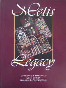 Métis Legacy: A Métis Historiography and Annotated Bibliography [Lawrence Barkwell, Leah Dorian, Darren Prefontaine] *Out of Print ~ RARE~