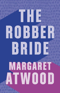 The Robber Bride [Margaret Atwood]
