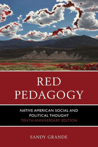 Red Pedagogy; Native American Social & Political Thought  [Sandy Grande]