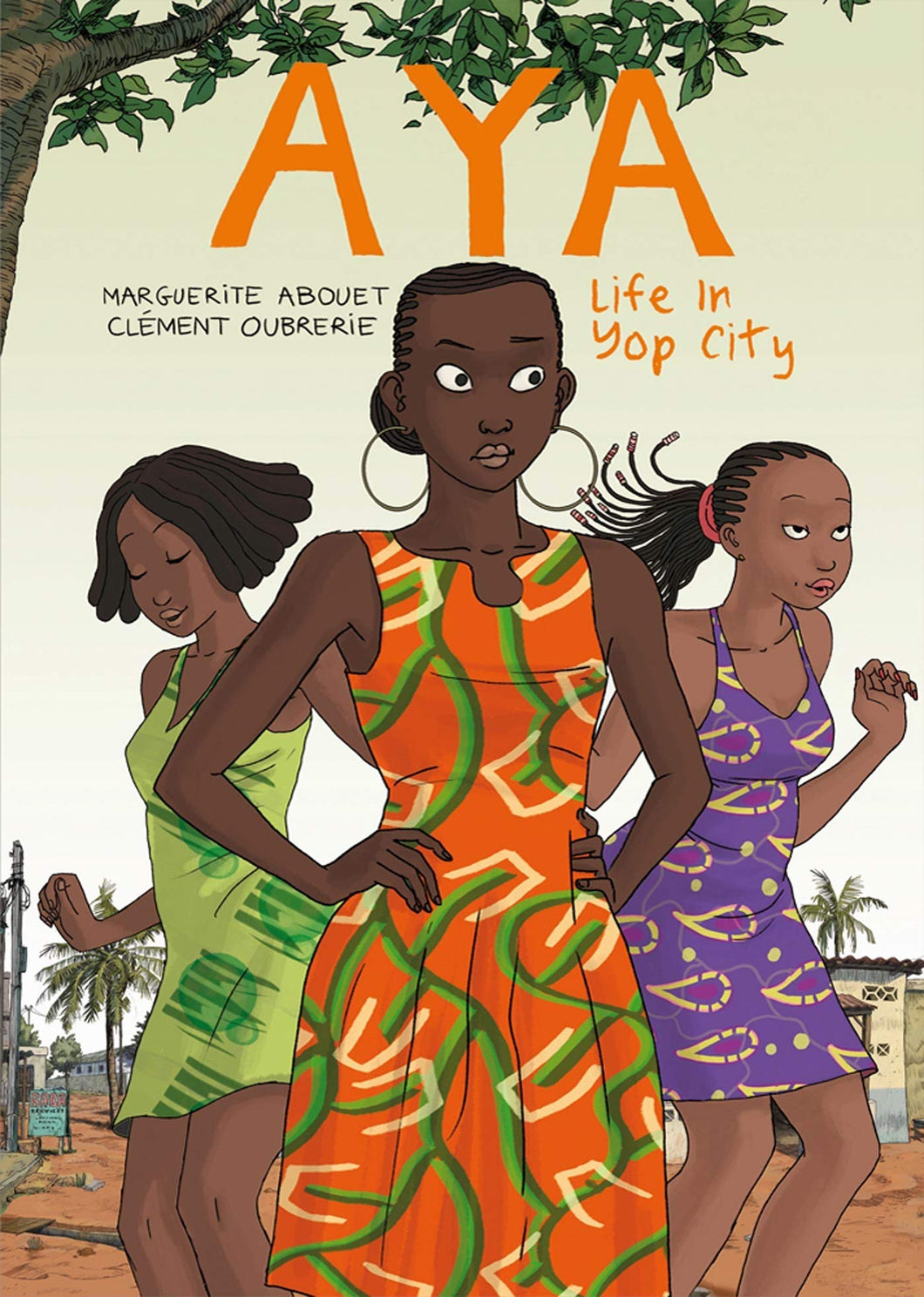 Aya: Life In Yop City [Marguerite Abouet & Clément Oubrerie]