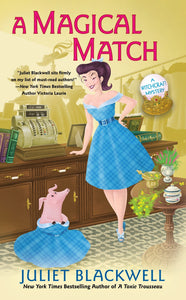A Magical Match: A Witchcraft Mystery [Juliet Blackwell]