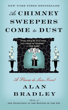As Chimney Sweepers Come To Dust [Alan Bradley]