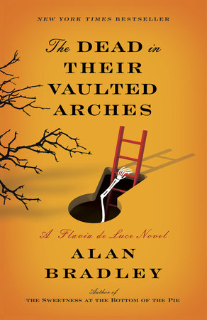 The Dead In Their Vaulted Arches [Alan Bradley]