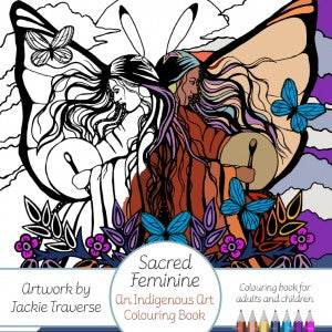 Sacred Feminine; An Indigenous Art Colouring Book [Jackie Traverse]