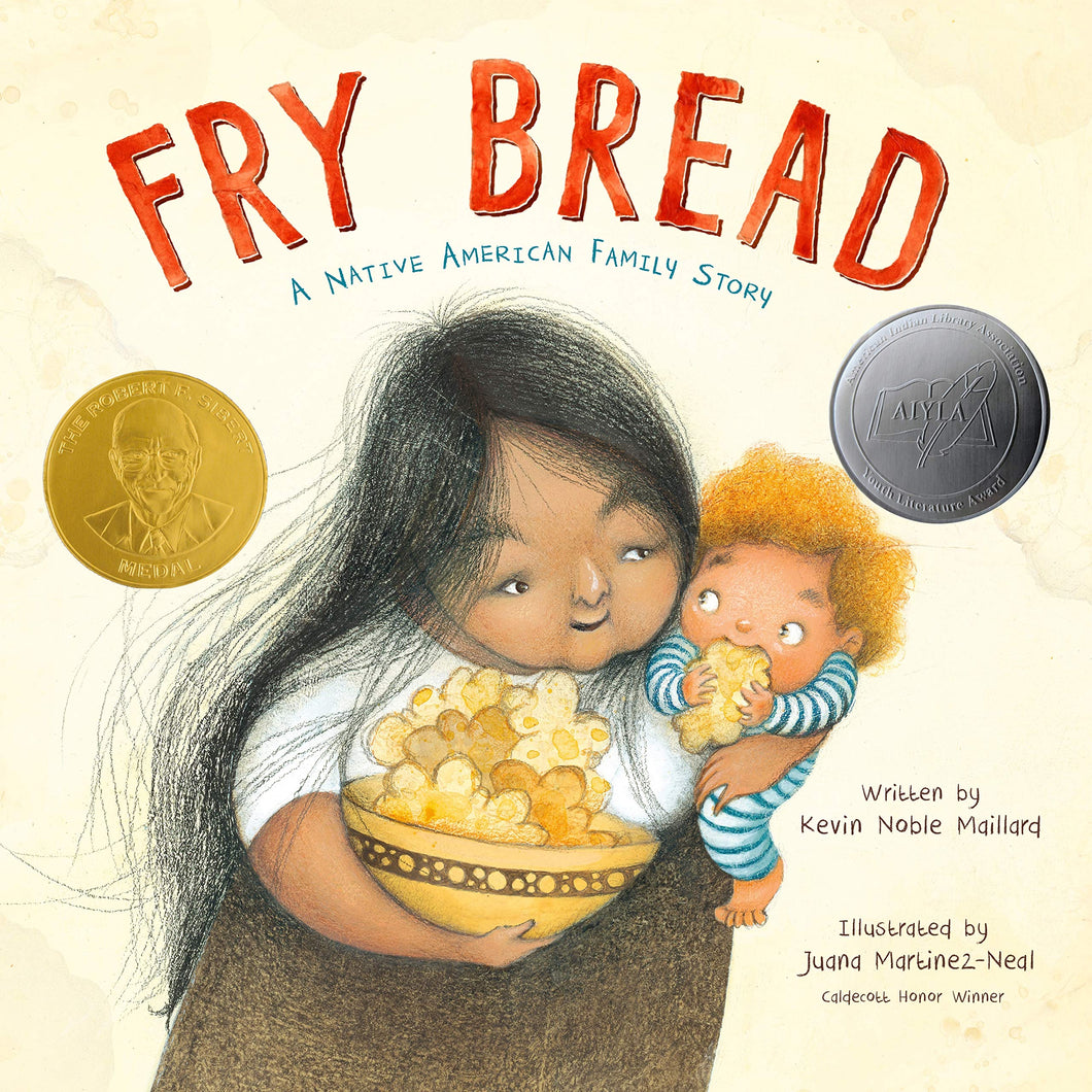 Fry Bread: A Native American Family Story [Kevin Noble Maillard]
