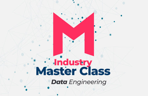 Industry Master Class – Data Engineering