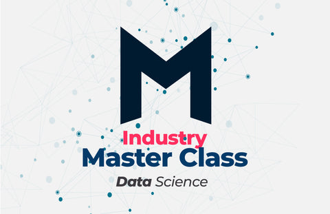 Industry Master Class – Data Science