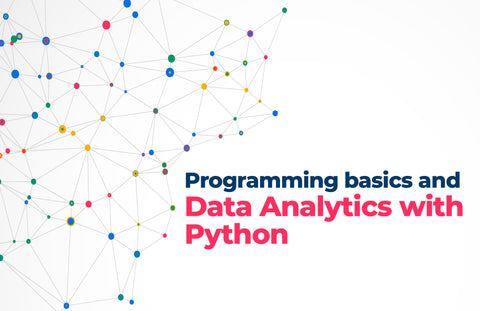 Programming Basics and Data Analytics with Python