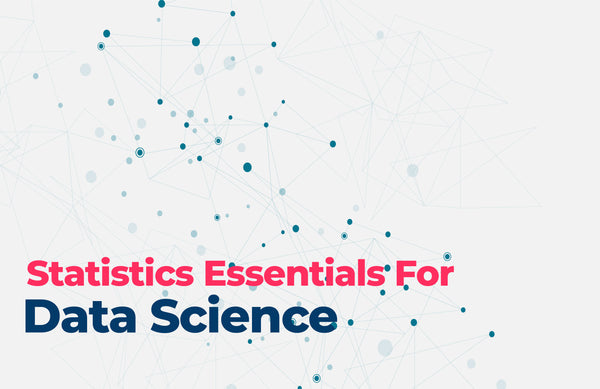 Statistics Essential for Data Science
