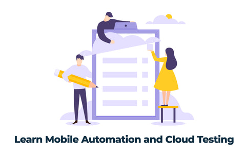 Phase-4: Learn mobile automation and cloud testing