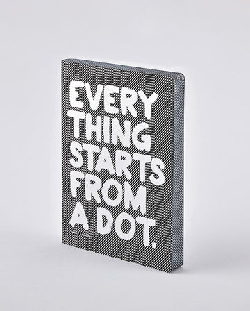 Notebook Graphic L - Everything Starts From A Dot