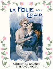 La Folie de la Chair