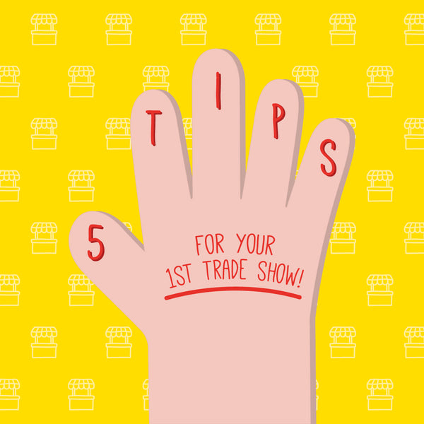 5 Tips For Your First Trade Show