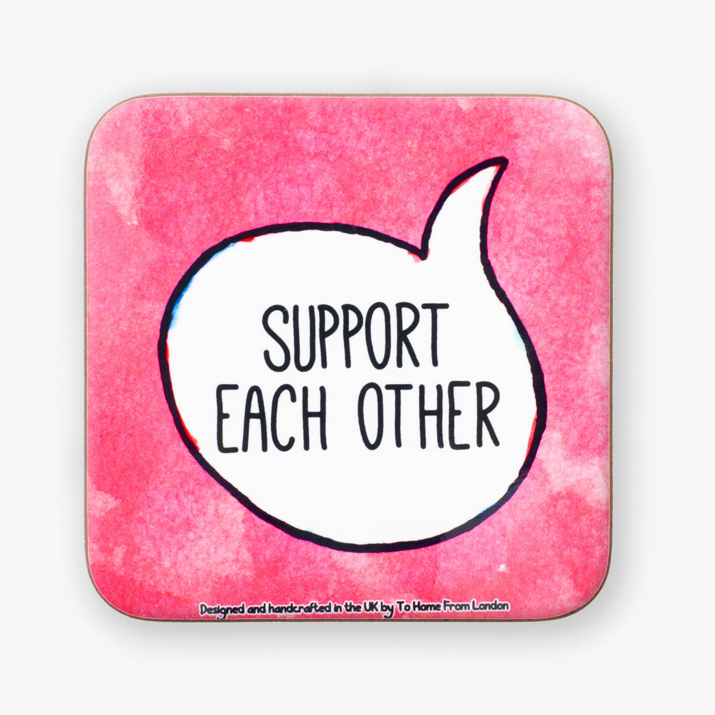 Support Each Other Coaster - To Home From London