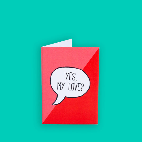 Yes My Love Greeting Card
