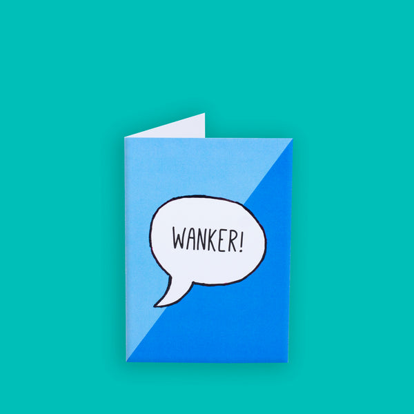 Wanker Greeting Card