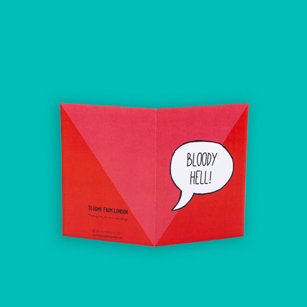 Bloody Hell Greeting Card - To Home From London