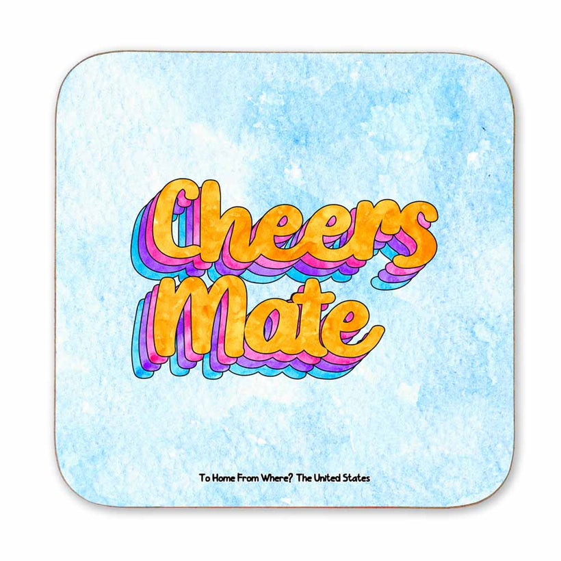 Cheers Mate Coaster - To Home From London