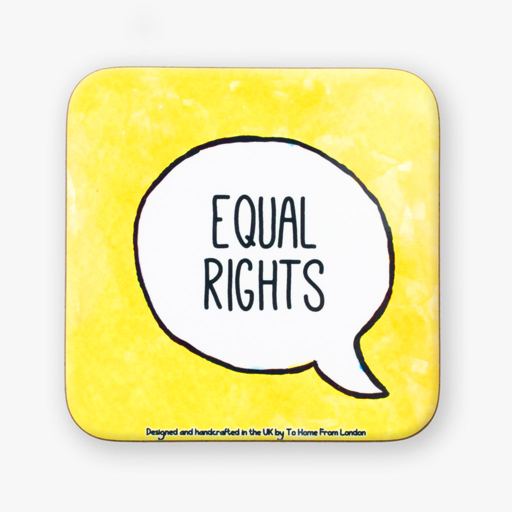 Equal Rights Coaster - To Home From London