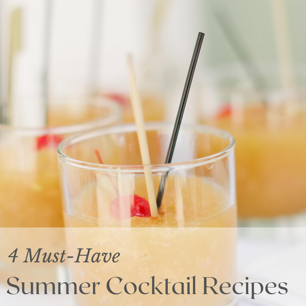 4 Must-Have Summer Cocktail Recipes