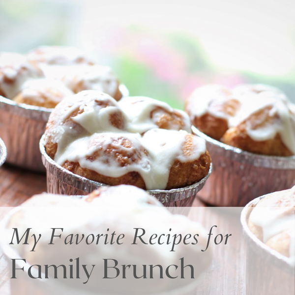 My Favorite Recipes for Family Brunch