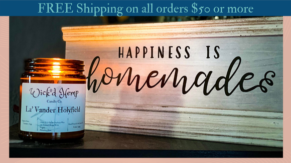 Happiness is indeed homemade!  Featuring one of our top selling candles, La' Vander Holyfield.  Free Shipping on All order $50 or more.