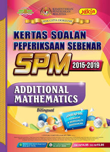 Additional Mathematics (Edisi 2020 - Past Year SPM 2015-2019)