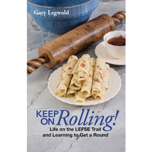 Keep on Rolling! Life on the Lefse Trail and Learning to Get a Round