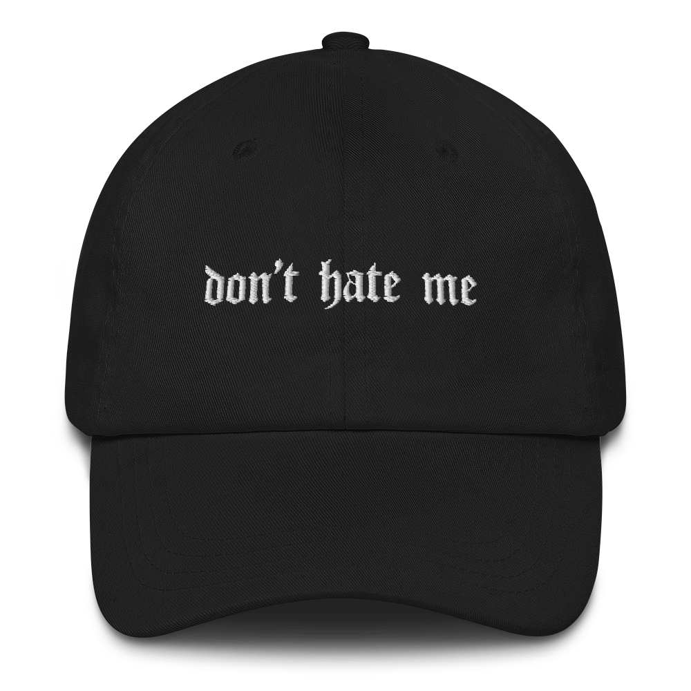 Don't Hate Me Dad hat