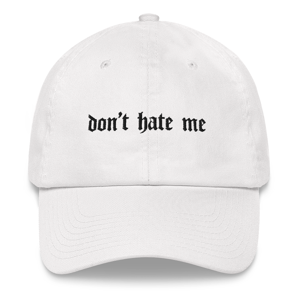 Don't Hate Me Dad hat - white