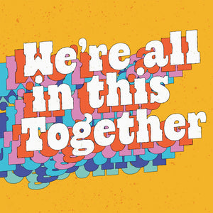We're All in this Together / Sage Mosurinjohn