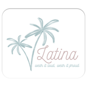 Latina Wear it Loud, Wear it Proud Mousepad