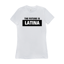Load image into Gallery viewer, The Future is Latina T-Shirts