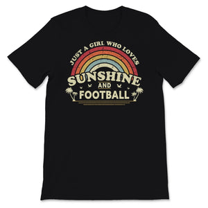 Football print. Just A Girl Who Loves Sunshine And Unisex T-Shirt