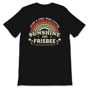 Frisbee design. Just A Girl Who Loves Sunshine And Unisex T-Shirt