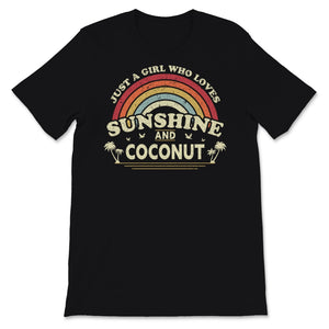Coconut graphic. Just A Girl Who Loves Sunshine And Unisex T-Shirt