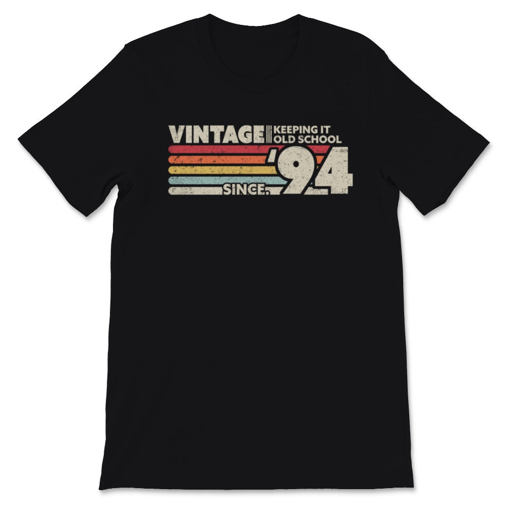 1994 Vintage, Keeping It Old School Since '94 Retro Unisex T-Shirt