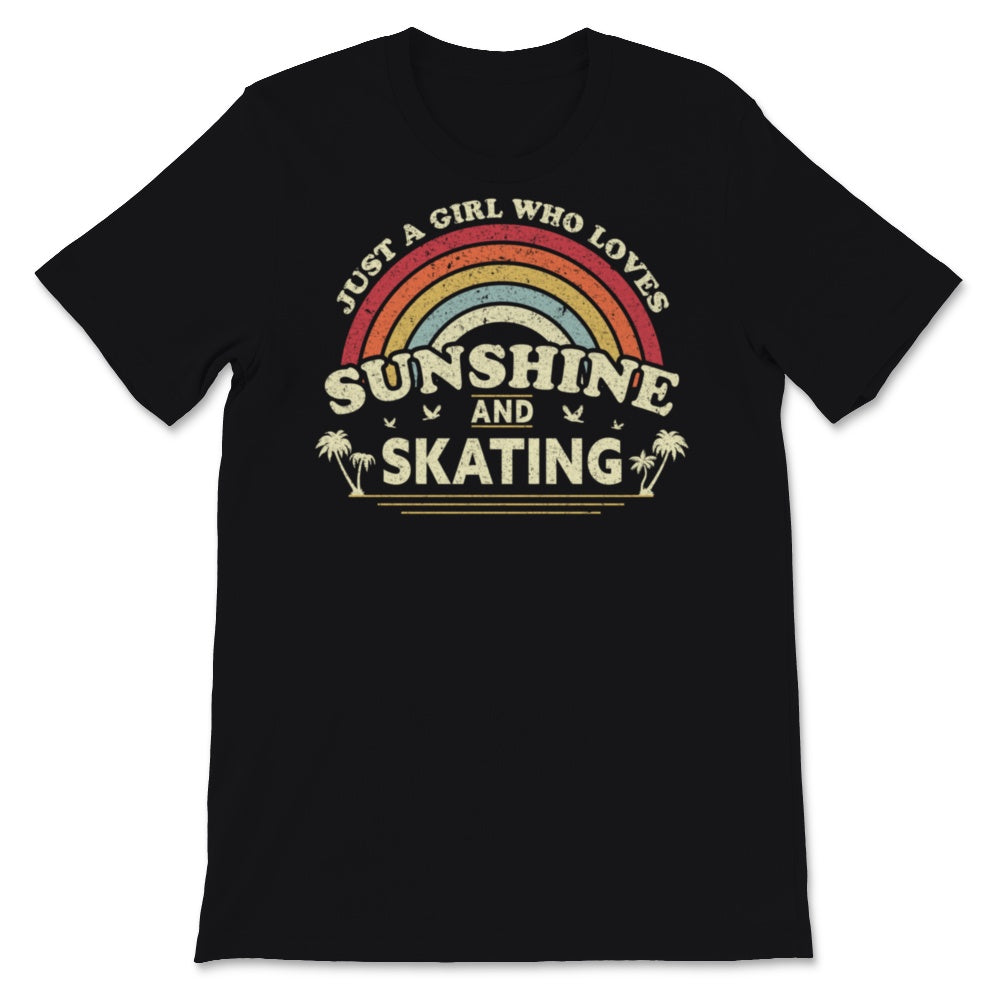 Skating print. Just A Girl Who Loves Sunshine And Unisex T-Shirt