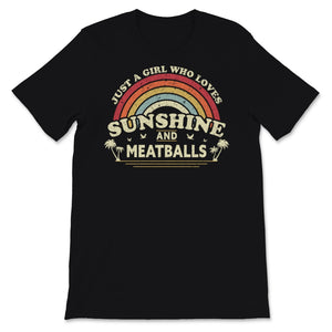 Meatball print. Just A Girl Who Loves Sunshine And Unisex T-Shirt