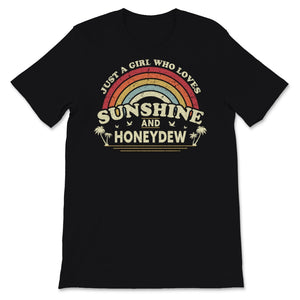 Honeydew graphic. Just A Girl Who Loves Sunshine And Unisex T-Shirt