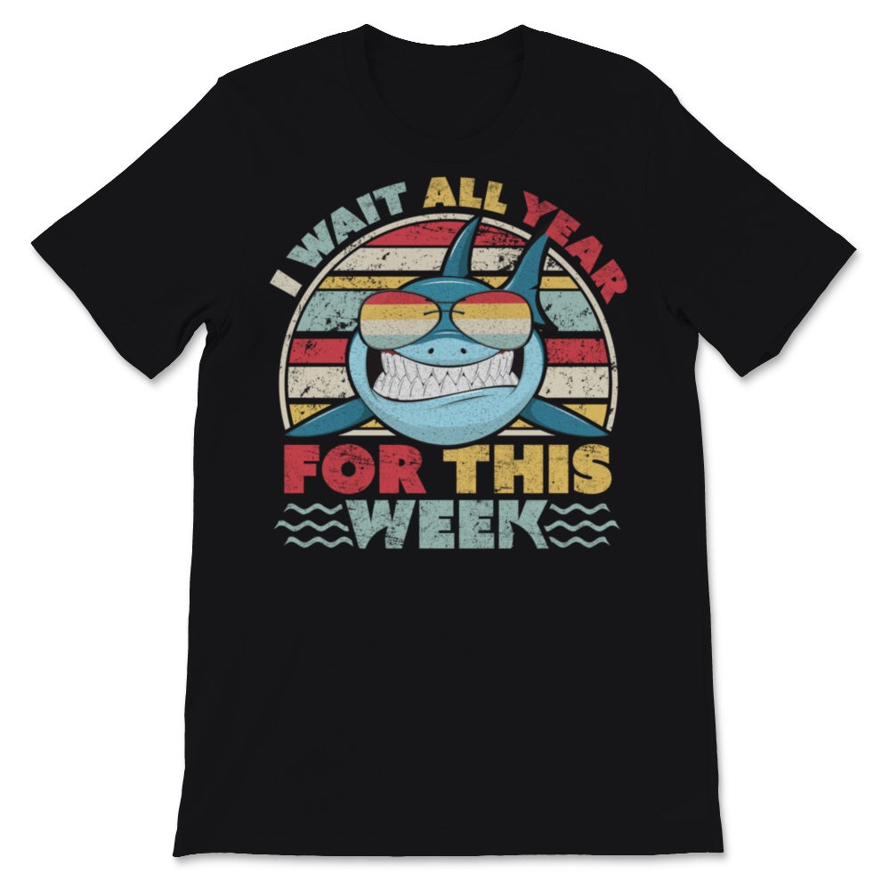 I Wait All Year For This Week Print. Retro Funny Shark Unisex T-Shirt