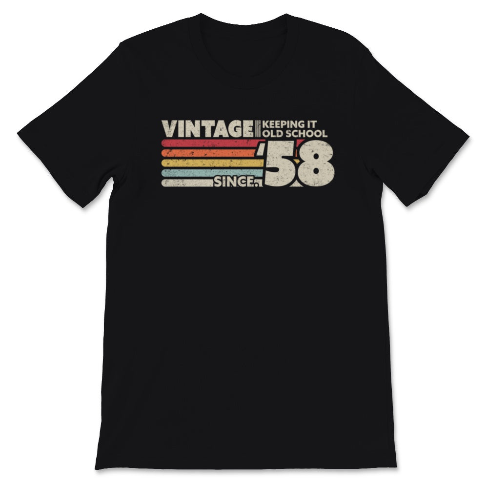 1958 Vintage, Keeping It Old School Since '58 Retro Unisex T-Shirt