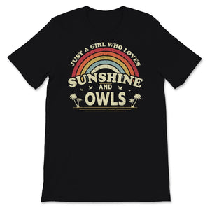 Owl graphic. Just A Girl Who Loves Sunshine And Owls Unisex T-Shirt
