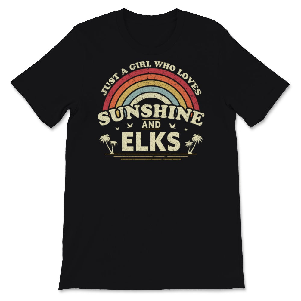 Elk product. Just A Girl Who Loves Sunshine And Elks Unisex T-Shirt