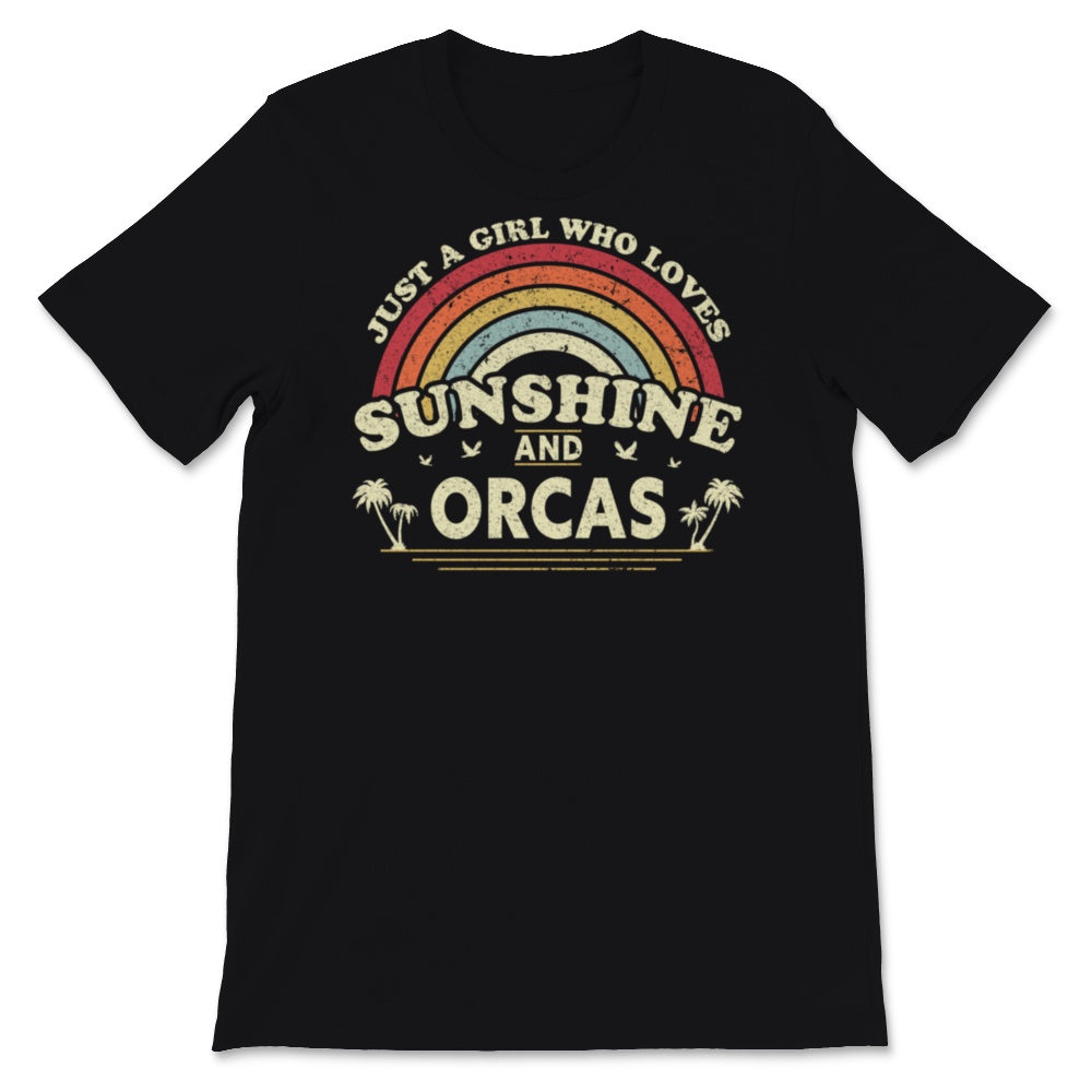 Orca print. Just A Girl Who Loves Sunshine And Orcas Unisex T-Shirt